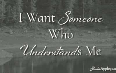 I Want Someone Who Understands Me