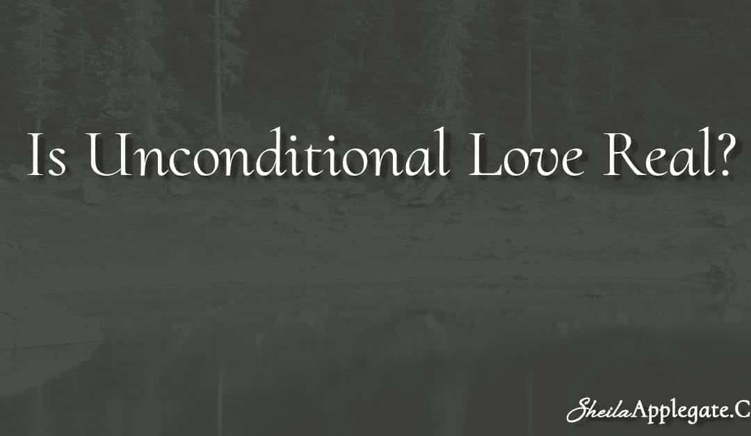 Is Unconditional Love Real?
