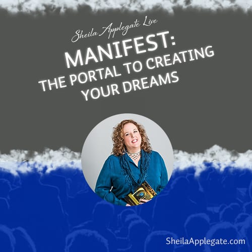 Sheila Applegate Live In LA Manitest The Portal to Creating Your Deams Sheilaapplegate.com