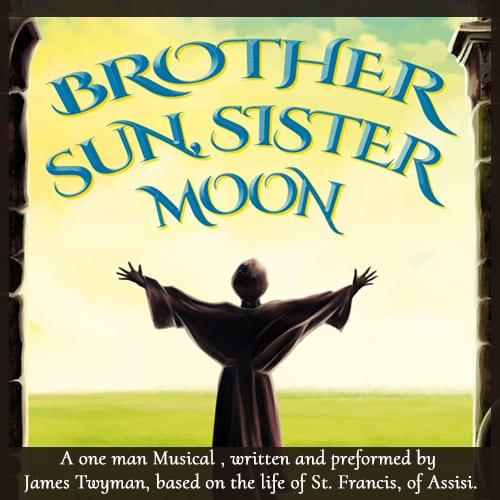 Brother Moon, Sister Sun the Musical February 2020 Sheila Applegate.com - Woo Prodcut Image