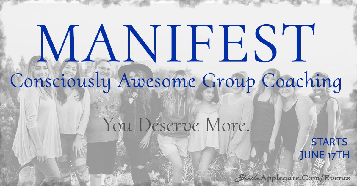 Manifest Consciously Awesome Group Coaching with Sheila Applegate - SheilaApplegate.com Social Media Image Template